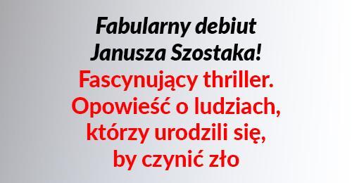 Otchłań grzechu. Janusz Szostak